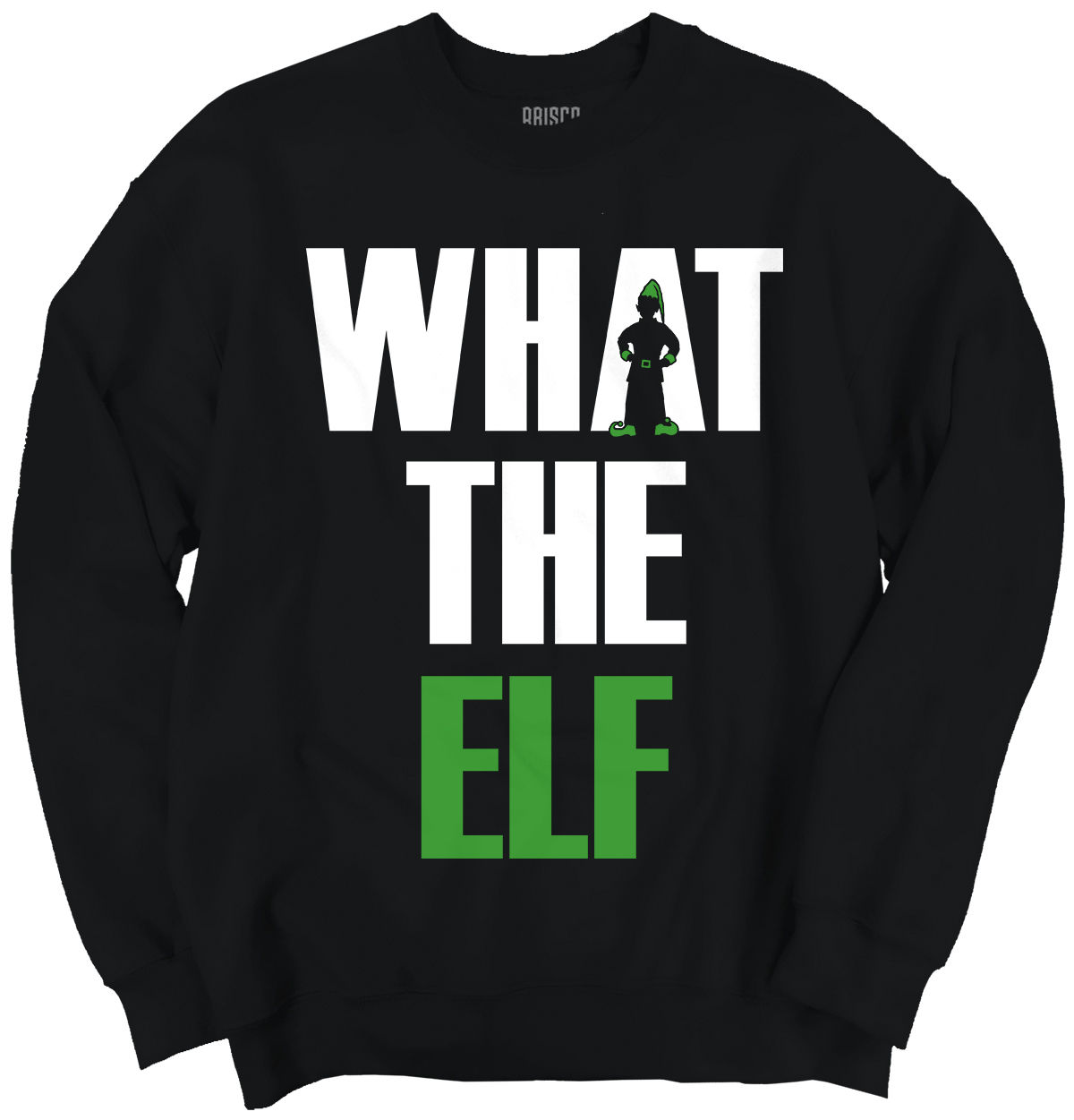 What The Elf Christmas Shirt | Funny Holiday Snow Gift Idea Crewneck Sweatshirt