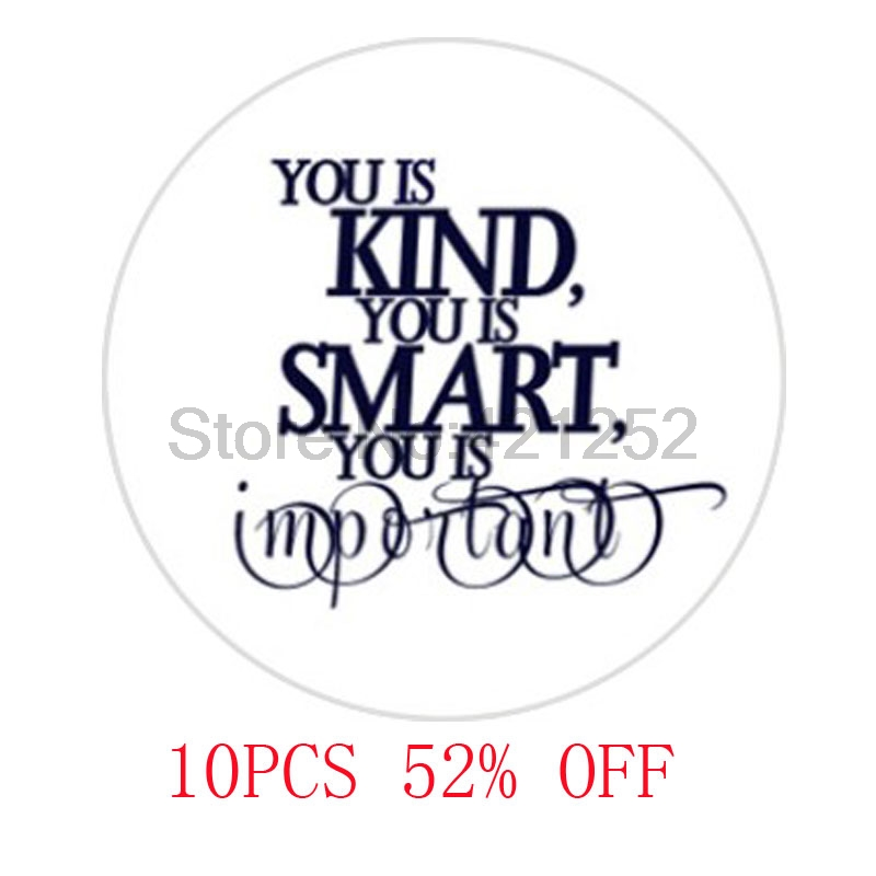 US $2.37 38% OFF The Help \'You is Kind, You is Smart, You is Important\'  Katyn Stockett Quote Necklace keyring bookmark cufflink earring-in Pendant  ...