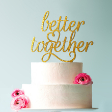 Better Together Wedding Cake Topper, Script Elegant Topper
