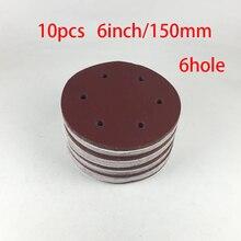 באיכות גבוהה 10PCS 150mm 6 אינץ מלטשת נייר זכוכית וו & לולאה שוחקים מלטש נייר דיסק גריסים 60 80 120 180 240  2000 חדש