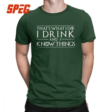 Game Of Thrones T-Shirts for Men Tyrion Lannister That's What I Do I Drink And I Know Things Tees Cotton Tops Plus Size T Shirt i see trees of green red roses too i see them bloo men t shirts wonderful world casual 100% cotton tees t shirt 4x 5x clothes