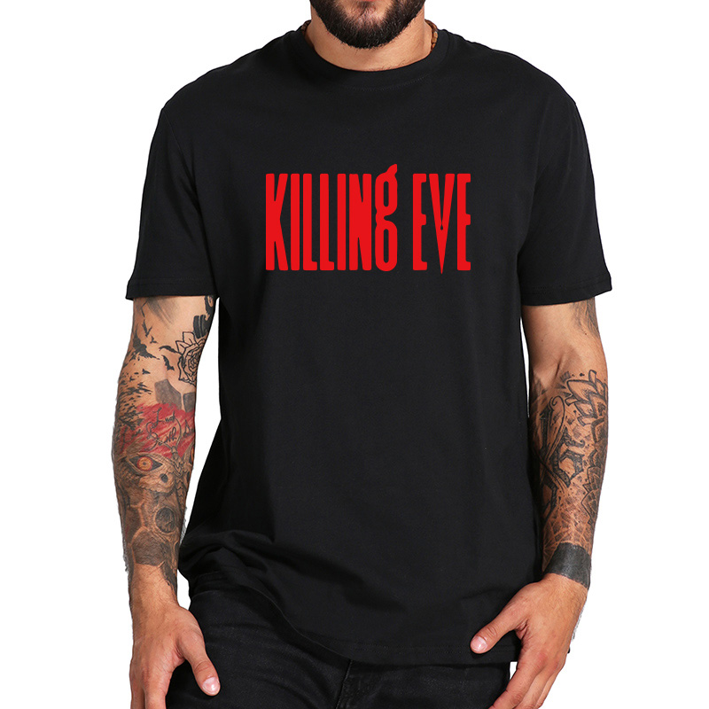 EU Size 100% Cotton   T     Shirt   Killing Eve Printed Male Tops Tees BBC America Movie TV Shows Comfortable Round Neck Casual   Shirts