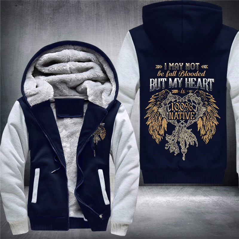 35 Duong I May Not Be Bull Blooded But My Heart Is 100% Native Men's Fashion Thickened Hoodies