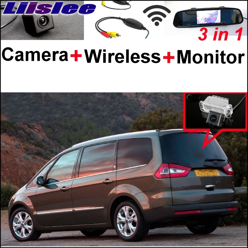 Liislee 3 in1 Special Camera + Wireless Receiver + Mirror Monitor Easy DIY Parking System For Ford Galaxy MK3 2006~2015 4 door ford galaxy 2006 2015