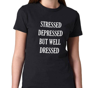 Stressed Depressed But Well Dressed Tumblr Saying Women T Shirt Hipster Harajuku Text T-shirt Women Fashion Summer Tops 2018