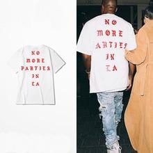 Yeezy Shirt Kanye West Life Of Pablo Kanye Yeezus T shirt Men Summer Brand Clothing Hip Hop T-Shirt NO MORE PARTIES IN LA Tee