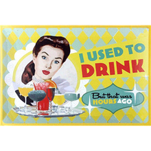 I Used To Drink Vintage Metal Plate Tin Signs Wall Poster Decals Painting Bar Club Pub Home Decor 30x20cm 1001(1051)