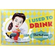 Yo solía beber Vintage placa de Metal estaño signos calcomanías para póster, mural de pintura Bar Club Pub casa decoración de pared 30x20cm 1001 (1051)