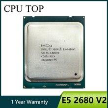 معالج Intel Xeon E5 2680 V2 2.8GHz 25M LGA 2011 SR1A6 C2 E5 2680 V2 CPU 100% عمل عادي
