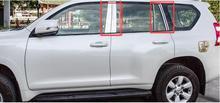 For Toyota Prado FJ150 2010 2011 2012 2013 2014 2015 2017 Stainless steel Center Pillar Posts Cover Trims Car Accessories 10Pcs