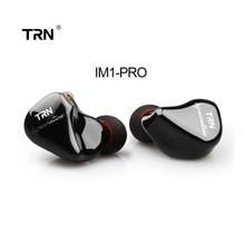 TRN IM1 Pro 1BA+1DD Hybrid In Ear Earphone Monito Running Sport HIFI Headset Detachable Detach 2Pin Cable Custom earphone недорого