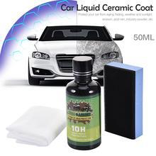 10 H керамическое покрытие автомобиля супер гидрофобное жидкое стекло водонепроницаемый нано керамический уход за автомобильной краской против царапин Модернизированный 50 мл в Stoc