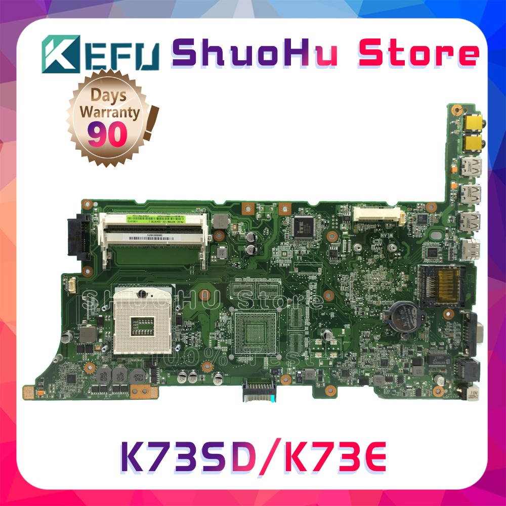 KEFU For ASUS K73SD K73E A73S K73S K73SV K53SJ P73E HM65 REV:2.3 laptop motherboard tested 100% work original mainboard kefu x55a for asus x55a laptop motherboard asus x55a mainboard sjtnv rev 2 2 rev2 1 integrated 100% tested new motherboard