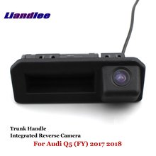 Liandlee Car Backup Parking Camera For Audi Q5 (FY) 2017 2018 Rear View Rearview Reverse Camera / Integrated Trunk Handle цена и фото