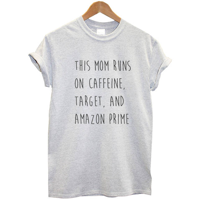 d48c5daf153 US $9.84 18% OFF|EnjoytheSpirit Women T Shirt This Mom Runs on Coffee  Target and Amazon Prime Mom Crewneck Fashion Tee Casual Top-in T-Shirts  from ...