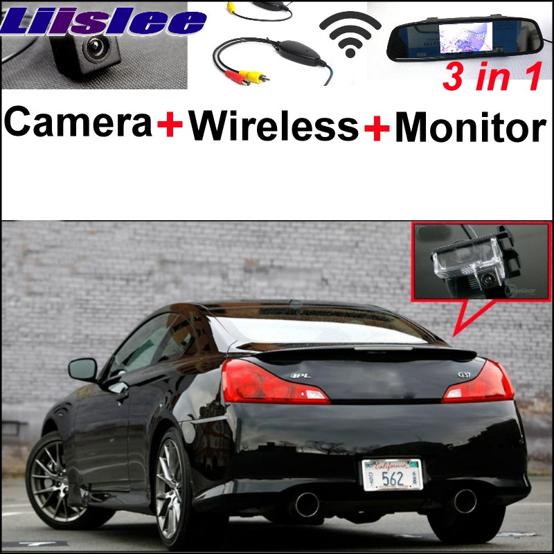 Liislee 3 in1 Special Rear View Camera + Wireless Receiver + Mirror Monitor Back Parking System For Infiniti G35 G37 2002~2015
