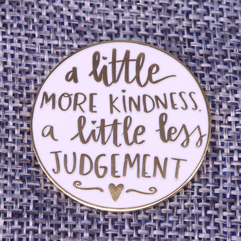 Sedikit Lebih Banyak Kebaikan, sedikit Kurang Penilaian Lencana Cute Heart Enamel Pin Sikap Positif Bros Unisex Kemeja Jaket Akses