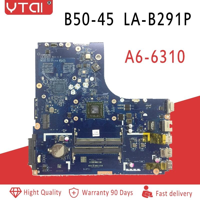 ZAWBA/BB LA-B291P motherboard For Lenovo B50-45 Laptop motherboard  AMD A6-6310 CPU 100% tested intactZAWBA/BB LA-B291P motherboard For Lenovo B50-45 Laptop motherboard  AMD A6-6310 CPU 100% tested intact