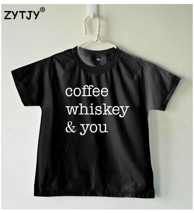 Coffee whiskey & you Letters Print Kids tshirt Boy Girl shirt Children Toddler Clothes Funny Top Tees Z-67