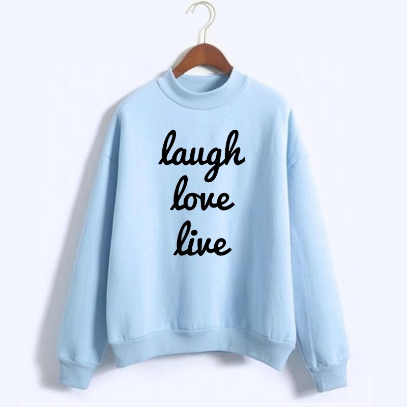 Laugh Love Live Sweatshirts Women Print Hoody 2016 Sweatshirts Woman Funny Letter Printed Pullover Hoodies Women NSW-10593
