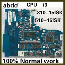 Abdo NM-A751 материнская плата для lenovo 310-15ISK 510-15ISK ноутбук материнская плата Процессор i3 6006U/6100U GT920M 2G 4G ram тестовая работа