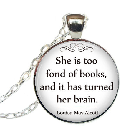 She is too fond of Books quote pendant, book pendant, book lover's gift book jewelry librarian