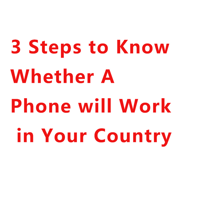 3 Steps to Know Whether A Phone will Work in Your Country