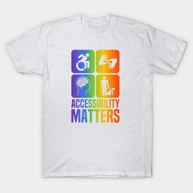 8d06b9d6 Disability Accessibility Matters Rainbow 2018 fashion short printed Funny t-shirt  men tops cmt