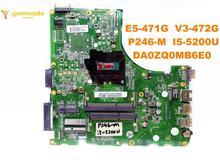 Original for ACER E5-471G V3-472G laptop motherboard E5-471G V3-472G P246-M I5-5200U DA0ZQ0MB6E0 tested good free shipping