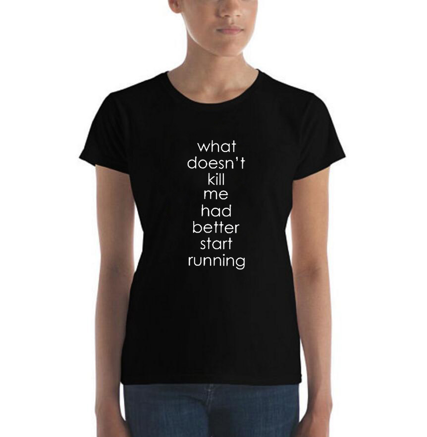 What Doesn't Kill Me - Fashion Letters T-shirt Tumblr Funny Sayings Summer Women Workout Slogan T Shirt Black White Size S-XXL