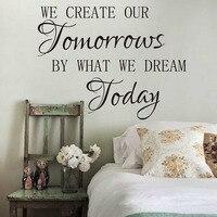 Nós Criamos O Nosso Amanhã pelo O Que Sonho Hoje Escritório Inspirado Motivacional Citações Adesivo de Parede Decalques Da Parede Citações Miúdo 695Q
