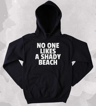 Beach Sweatshirt No One Likes A Shady Beach Slogan Travel Traveling Ocean Swimming SunSarcastic Hoodie More Size and Colors-Z016 mermaid sweatshirt i d rather live under the sea slogan surf ocean beach swimming clothing tumblr more size and colors z013