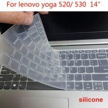 Моющийся чехол для клавиатуры ноутбука для lenovo Yoga 530 520 14 дюймов 530-14 520-14 Силиконовая Водонепроницаемая пленка протектор для ноутбука