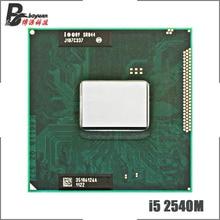 Intel Core i5 2540M i5 2540M SR044 2.6 GHz Dual Core Quad חוט מעבד מעבד 3M 35W שקע G2/rPGA988B