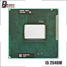 インテルコア i5 2540M i5 2540 メートル SR044 2.6 Ghz デュアルコア、クアッドコアスレッド Cpu プロセッサ 3 メートル 35 ワットソケット G2/rPGA988B