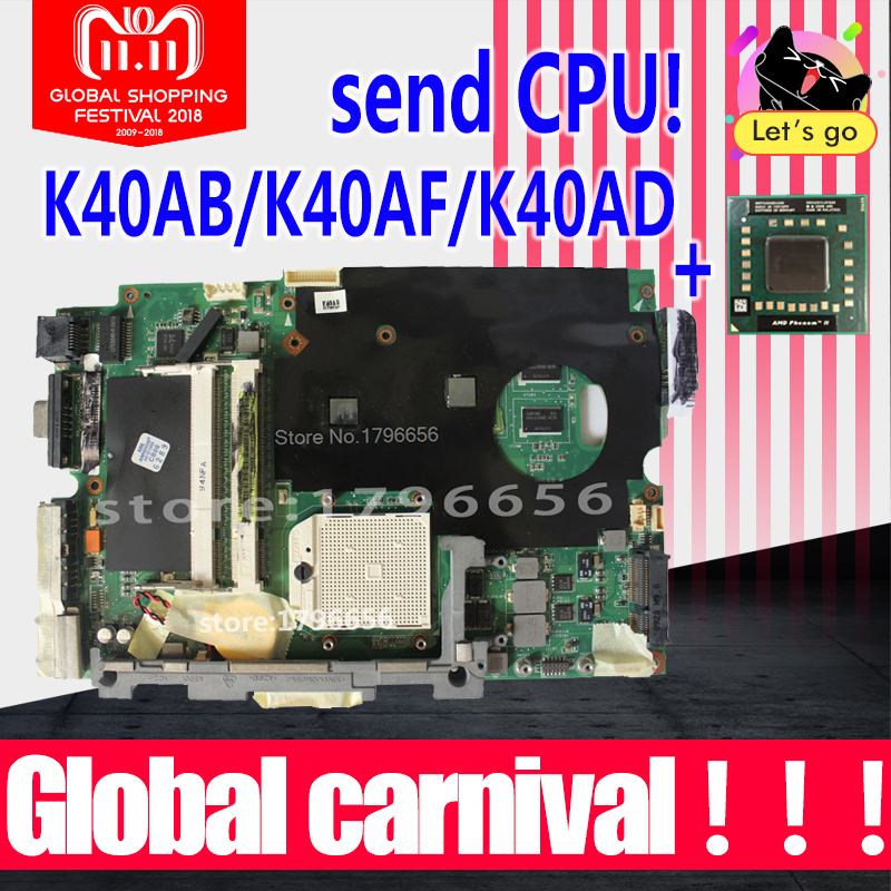 send cpu+ K40AB motherboard for asus laptop motherboard K40AB K40AD K40AF K50AB K50AD K50AF motherboard Test motherboard k40ae for asus k40af k40ab x8aaf k40ad k50ad k50af laptop motherboard motherboard improved low temperature version tested