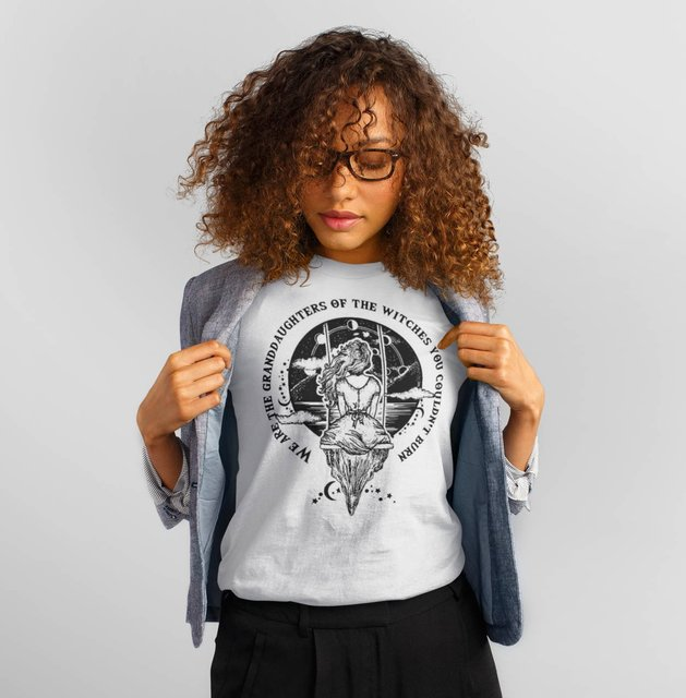 We are the granddaughters of the witches you couldn't burn Shirt Tee shirt