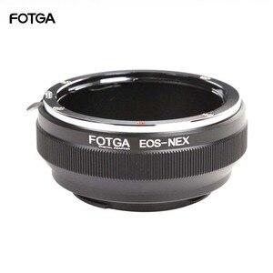 Image 1 - FOTGA מתאם טבעת טבעות מצלמה עבור Canon EOS EF עדשה לסוני E הר NEX 3 NEX 7 6 5N A7R השני III A6300 A6500