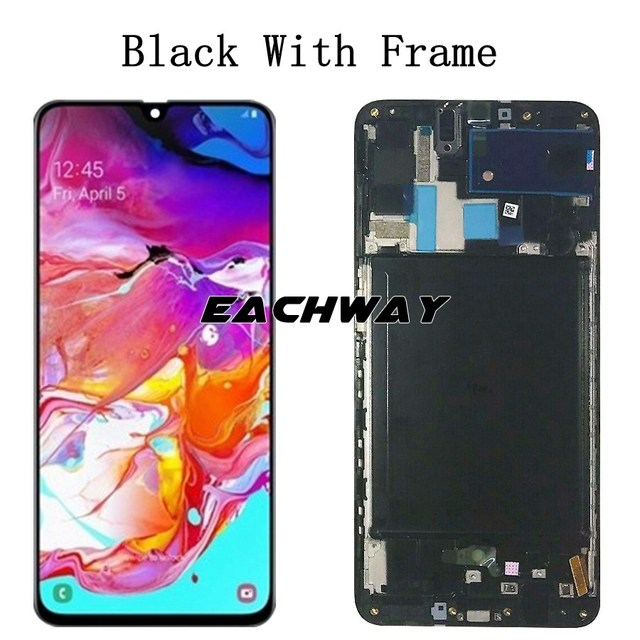 6 7for Samsung Galaxy A70 Lcd A705 A705f Sm A705f Display Touch Screen Digitizer Assembly A70 2019 For Samsung A70 Lcd A705ds Mobile Phone Lcd Screens Aliexpress