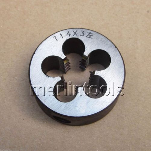 Trapezoidal Metric Left hand Die TR14 x 3mm Pitch trapezoidal metric hss left hand tap tr14 x 3mm pitch