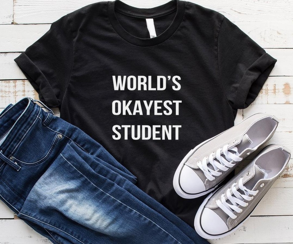Worlds okayest student Women tshirt Cotton Casual Funny t shirt For Lady Yong Girl Top Tee Drop Ship S-165