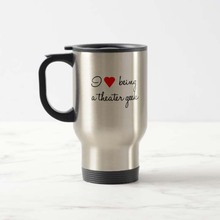 Funny I Love Being a Theater Geek Travel Mug Stainless Steel coffee Cup with Handle – Great Gift Mugs 14 Ounce