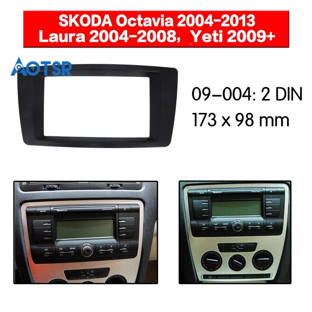 2 Din Radio Fascia For SKODA Octavia 2004-2013 Laura 2004-2008 Yeti 2009+ Stereo Audio Panel Mount Installation Frame Adapter