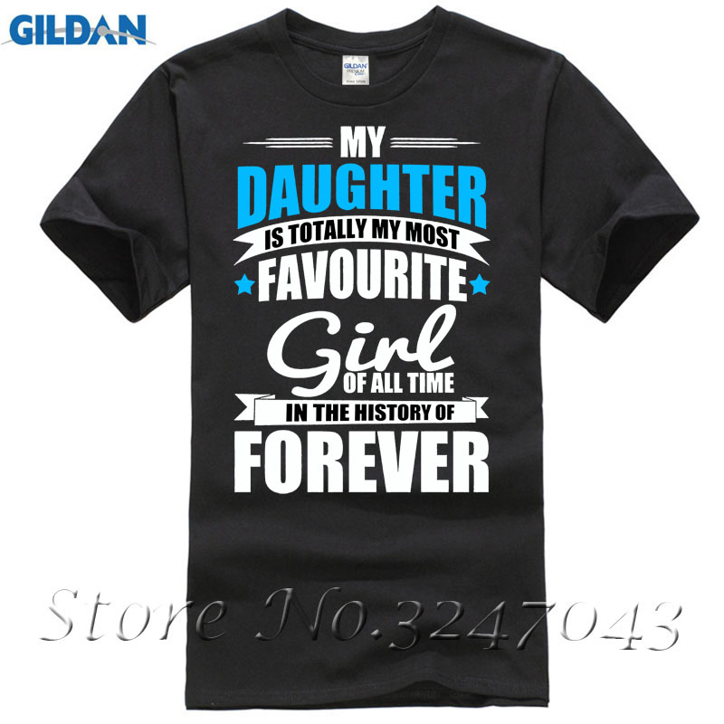 My Daughter Totally Most Favourite Girl In Forever Mens T-Shirt Tops Tees Men 100% Cotton