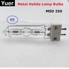 цена на 4xLot Free shipping Stage Lighting Lamps MSD 250/2 MSD250W MSR Bulb NSD250W NSD 250/2 Metal Halide Lamp Moving Head Lights Bulbs