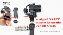 equipped X5 PTZ adapter Accessories For DJI OSMO
