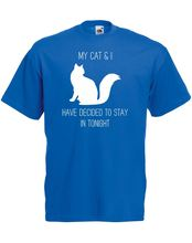 My Cat & I Have Decided To Stay In, Mens Printed T-Shirt New T Shirts Funny Tops Tee Unisex free shipping