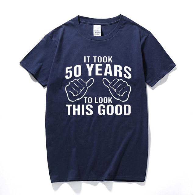 Funny Fathers Day Present 50th Birthday Gift For Husband Dad Men It Took 50 Years To Look This Good T Shirt Tshirt