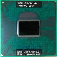 משלוח חינם אינטל מעבד מחשב נייד Core 2 Duo T9600 מעבד 6M Cache/2.8 GHz/1066/כפול  Core Socket 479 מעבד t9900 P9600 GM45 PM45