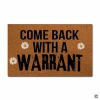 Rubber Doormat For Entrance Door Floor Mat Come Back With A Warrant Funny Door Mat Indoor Outdoor Decorative Doormat Non woven